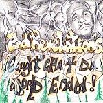 Revelation 2nd Revelations: Caught'cha 4 Da World Ended!