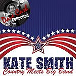 Kate Smith Country Meets Big Band - [The Dave Cash Collection]