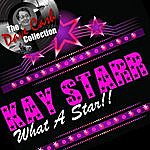 Kay Starr What A Star!! - [The Dave Cash Collection]