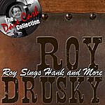 Roy Drusky Roy Sings Hank And More - [The Dave Cash Collection]