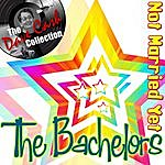 The Bachelors Not Married Yet - [The Dave Cash Collection]
