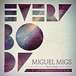 """Miguel Migs Everybody Feat. Evelyn """"champagne"""" King"""