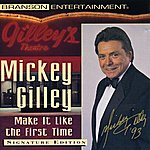 Mickey Gilley Make It Like The First Time