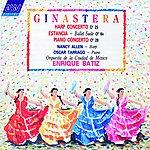 Nancy Allen Ginastera: Harp Concerto; Estancia; Piano Concerto