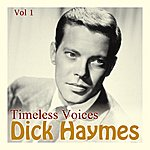 Dick Haymes Timeless Voices: Dick Haymes Vol 1