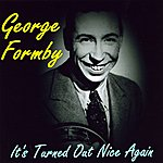 George Formby It's Turned Out Nice Again