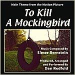 Elmer Bernstein To Kill A Mockingbird - Theme For Solo Piano (Feat. Dan Redfeld) - Single