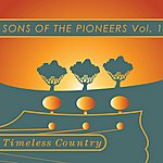 Sons Of The Pioneers Timeless Country: Sons Of The Pioneers Vol 1