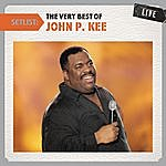 The New Life Community Choir Setlist: The Very Best Of John P. Kee Live
