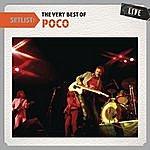 Poco Setlist: The Very Best Of Poco Live