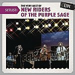 New Riders Of The Purple Sage Setlist: The Very Best Of New Riders Of The Purple Sage Live