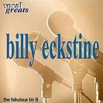 Billy Eckstine Vocal Greats: Billy Eckstine - 'the Fabolous Mr. B'