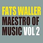 Fats Waller Fats Waller - Maestro Of Music Vol 2