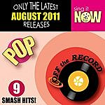 Off The Record August 2011 Pop Smash Hits