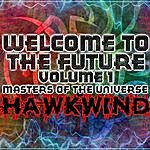 Hawkwind Welcome To The Future Volume 1 - Masters Of The Universe