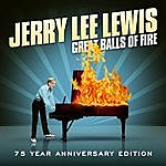 Jerry Lee Lewis Great Balls Of Fire - 75 Year Anniversary Edition