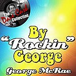 """George McCrae By """"Rockin"""" George - [The Dave Cash Collection]"""