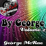 George McCrae By George Volume 2 - [The Dave Cash Collection]
