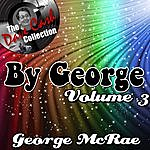 George McCrae By George Volume 3 - [The Dave Cash Collection]