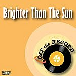 Off The Record Brighter Than The Sun