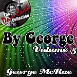 George McCrae By George Volume 5 - [The Dave Cash Collection]