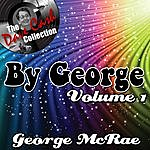 George McCrae By George Volume 1 - [The Dave Cash Collection]