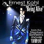 Ernest Kohl Being Alive