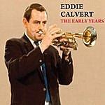 Eddie Calvert The Early Years