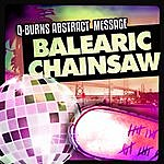 Q Burns Abstract Message Balearic Chainsaw