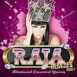 Raja Diamond Crowned Queen Remixes Part 1