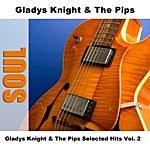 Gladys Knight & The Pips Gladys Knight & The Pips Selected Hits Vol. 2
