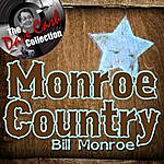Bill Monroe Monroe Country - [The Dave Cash Collection]