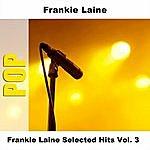 Frankie Laine Frankie Laine Selected Hits Vol. 3