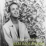 Harry Belafonte Bam Bam Bamba