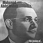 Mohamed Abdel Wahab The Genius Of...