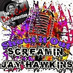 Screamin' Jay Hawkins Shout It Out - [The Dave Cash Collection]