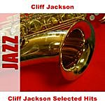 Cliff Jackson Cliff Jackson Selected Hits