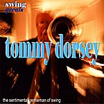 Tommy Dorsey Swing Greats: Tommy Dorsey