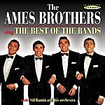 Ames Brothers Sing The Best Of The Bands