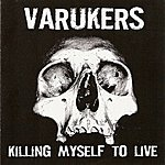 Varukers Killing Myself To Live