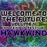 Hawkwind Welcome To The Future Volume 4 - The Text Of Festival