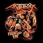 Anthrax Fight 'em Til You Can't