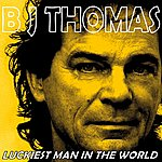 B.J. Thomas Luckiest Man In The World