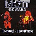 Mott The Hoople Hoopling - Best Of Live