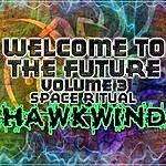 Hawkwind Welcome To The Future Volume 3 - Space Ritual