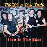 Tygers Of Pan Tang Live In The Roar