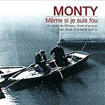Monty Meme Si Je Suis Fou