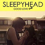 Sleepyhead Good Love - Ep