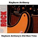 Rayburn Anthony Rayburn Anthony's Old Man Time