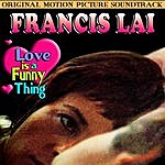 Francis Lai Love Is A Funny Thing (Original 1969 Motion Picture Soundtrack)